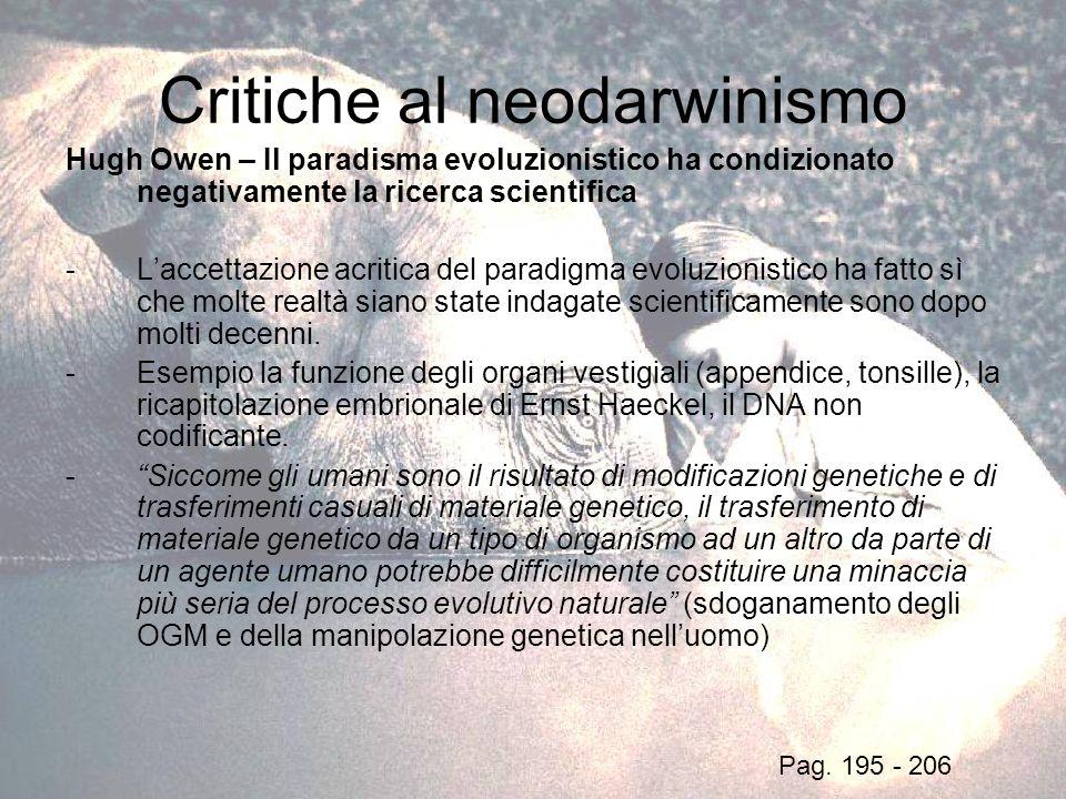 Critiche al neodarwinismo Hugh Owen – Il paradisma evoluzionistico ha condizionato negativamente la ricerca scientifica -Laccettazione acritica del pa