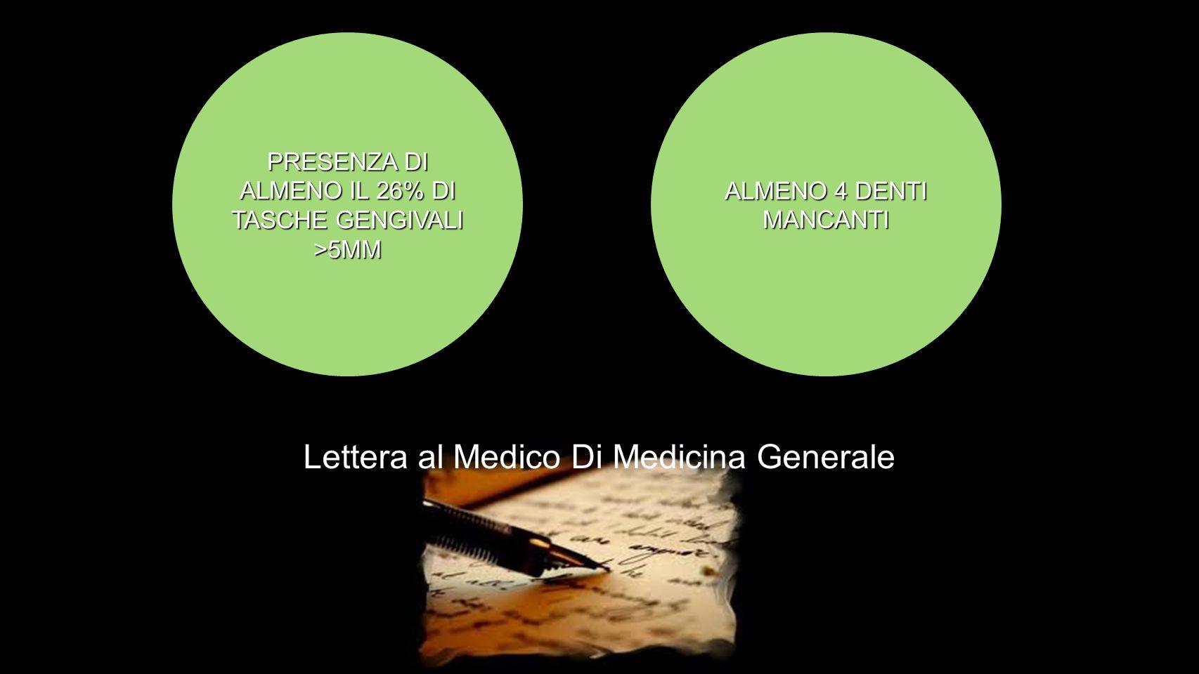 PRESENZA DI ALMENO IL 26% DI TASCHE GENGIVALI >5MM ALMENO 4 DENTI MANCANTI Lettera al Medico Di Medicina Generale