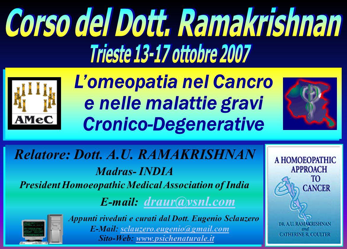 Lomeopatia nel Cancro e nelle malattie gravi Cronico-Degenerative Lomeopatia nel Cancro e nelle malattie gravi Cronico-Degenerative Relatore: Dott. A.