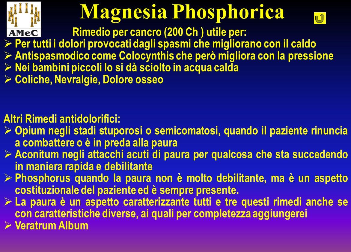 Rimedio per cancro (200 Ch ) utile per: Per tutti i dolori provocati dagli spasmi che migliorano con il caldo Antispasmodico come Colocynthis che però