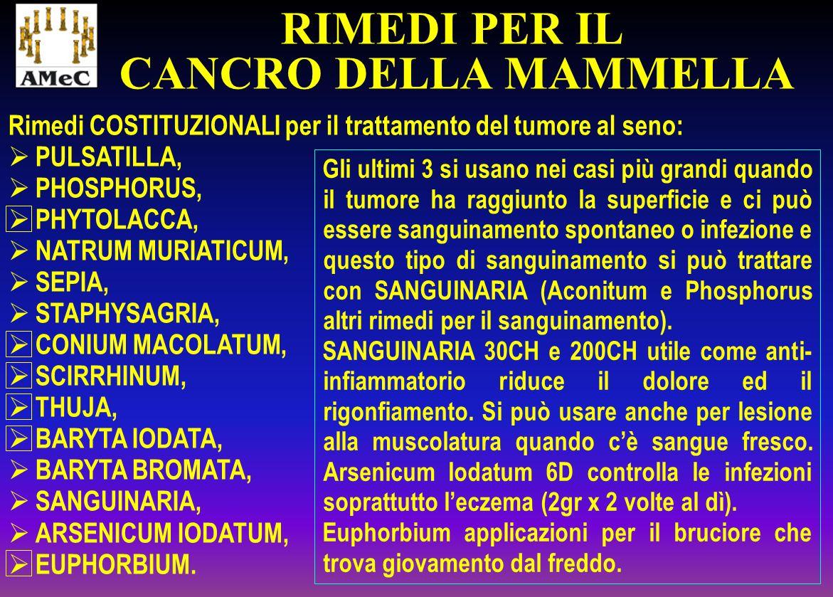 Rimedi COSTITUZIONALI per il trattamento del tumore al seno: PULSATILLA, PHOSPHORUS, PHYTOLACCA, NATRUM MURIATICUM, SEPIA, STAPHYSAGRIA, CONIUM MACOLA