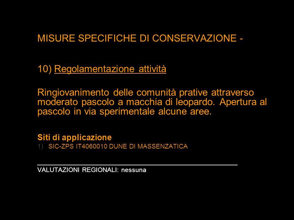 MISURE SPECIFICHE DI CONSERVAZIONE - 10) Regolamentazione attività Ringiovanimento delle comunità prative attraverso moderato pascolo a macchia di leo