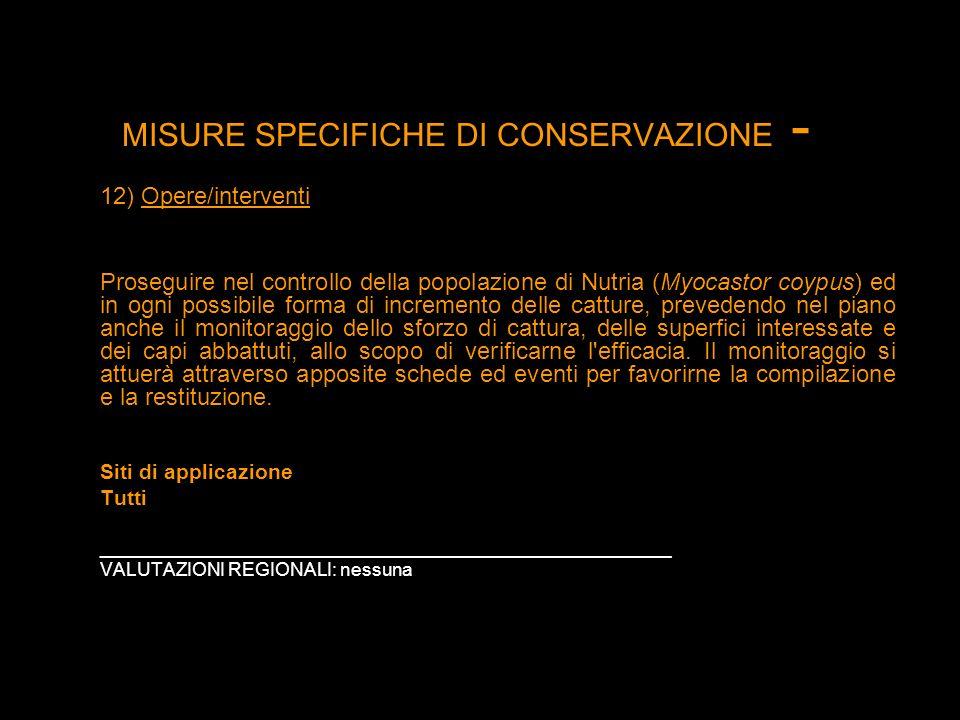 MISURE SPECIFICHE DI CONSERVAZIONE - 12) Opere/interventi Proseguire nel controllo della popolazione di Nutria (Myocastor coypus) ed in ogni possibile