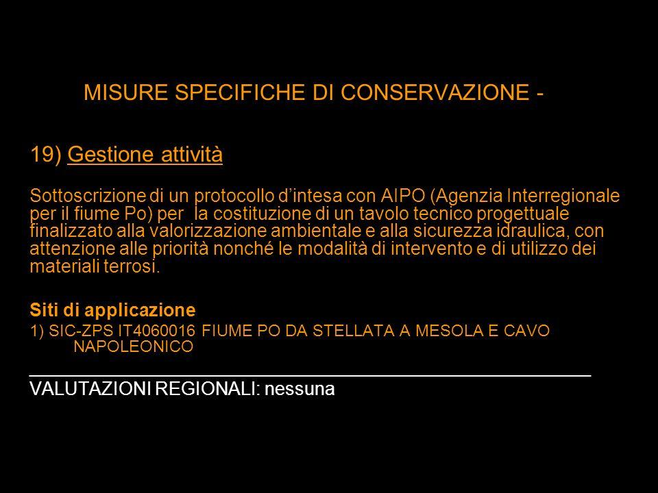 MISURE SPECIFICHE DI CONSERVAZIONE - 19) Gestione attività Sottoscrizione di un protocollo dintesa con AIPO (Agenzia Interregionale per il fiume Po) p