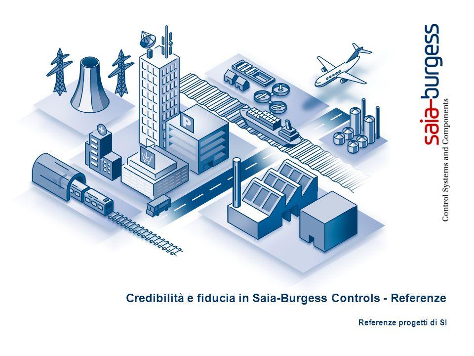 Credibilità e fiducia in Saia-Burgess Controls - Referenze Referenze progetti di SI