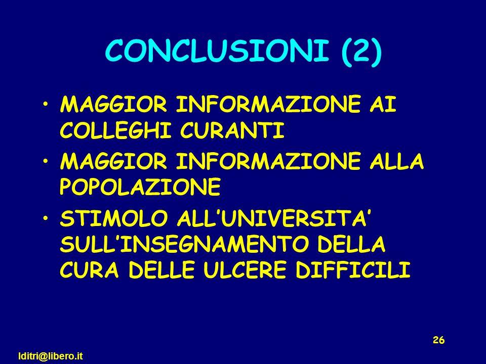 lditri@libero.it 26 CONCLUSIONI (2) MAGGIOR INFORMAZIONE AI COLLEGHI CURANTI MAGGIOR INFORMAZIONE ALLA POPOLAZIONE STIMOLO ALLUNIVERSITA SULLINSEGNAME