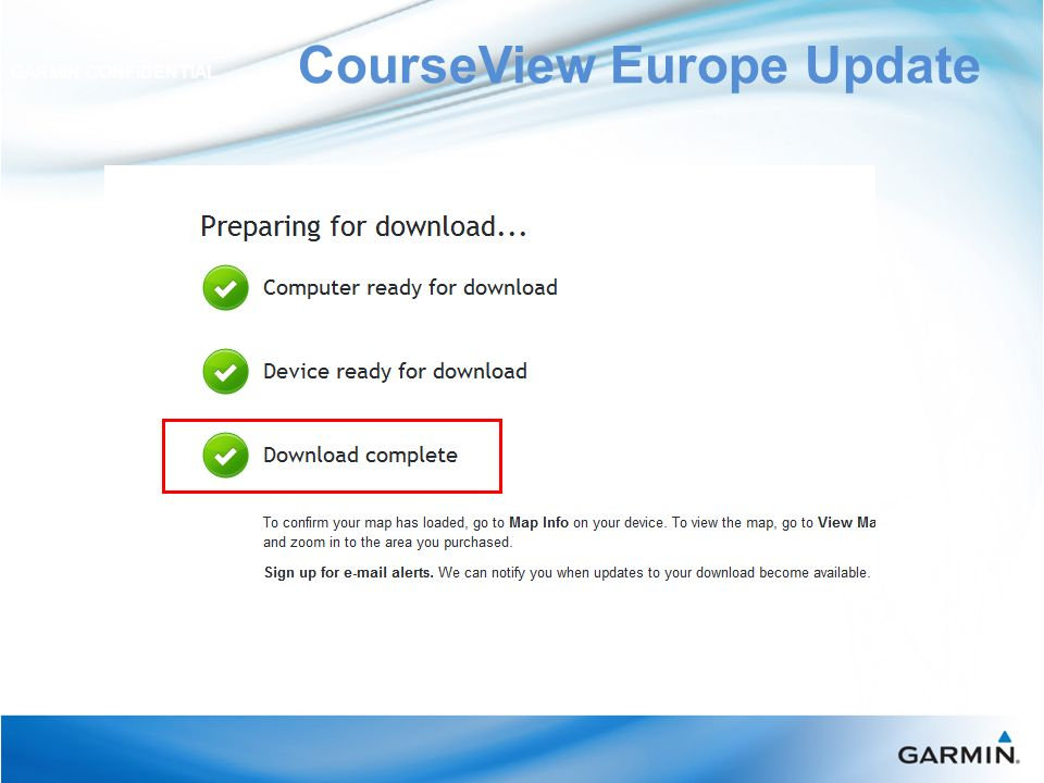CourseView Europe Update GARMIN CONFIDENTIAL