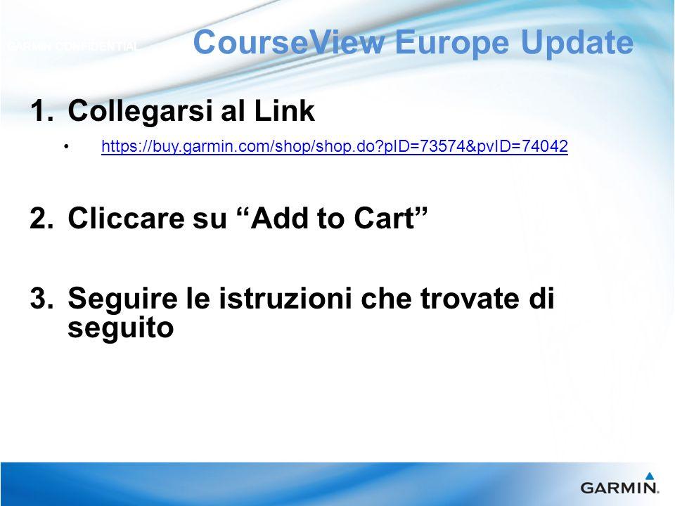 Seleziona lupgrade GARMIN CONFIDENTIAL Selezionare la lingua italiana e quindi cliccare su Aggiungi a Carrello