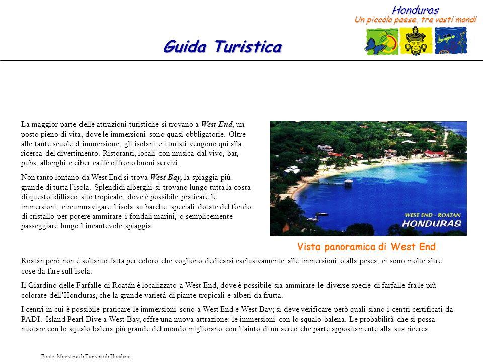 Honduras Un piccolo paese, tre vasti mondi Guida Turistica Fonte: Ministero di Turismo di Honduras La maggior parte delle attrazioni turistiche si tro