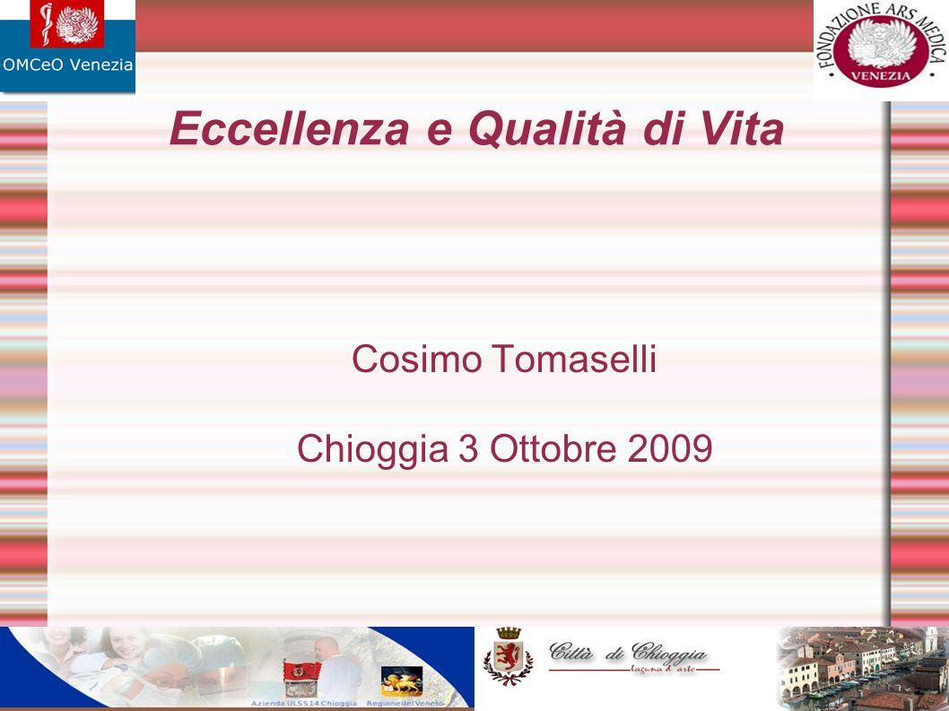 Eccellenza e Qualità di Vita Cosimo Tomaselli Chioggia 3 Ottobre 2009