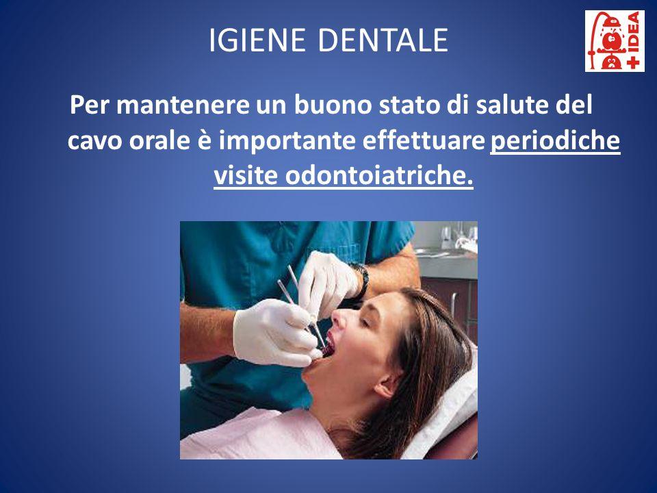 Per mantenere un buono stato di salute del cavo orale è importante effettuare periodiche visite odontoiatriche. IGIENE DENTALE