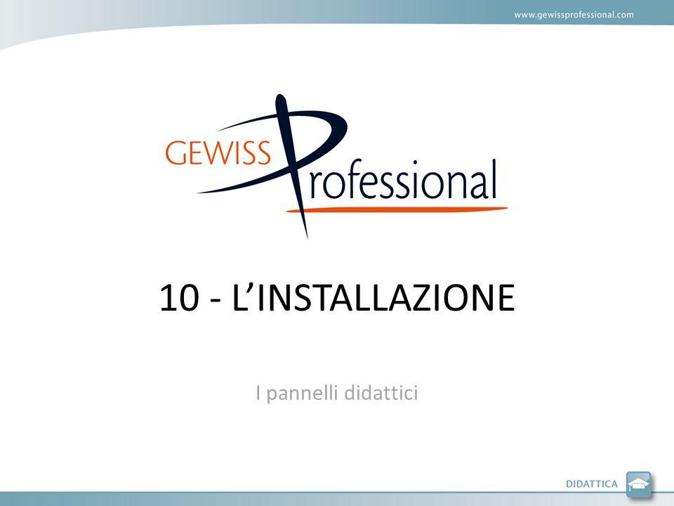 10 - LINSTALLAZIONE I pannelli didattici