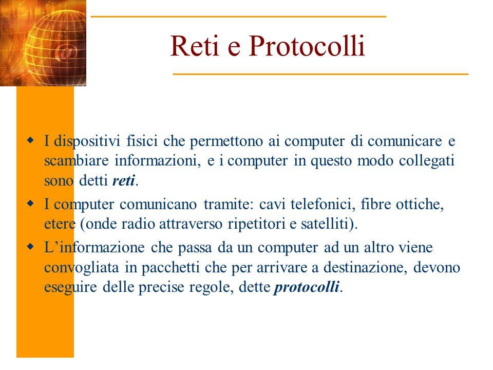 I protocolli in Internet Il protocollo alla base di internet si chiama TCP/IP (Transmission Control Protocol/ Internet Protocol) ed è il nome collettivo di una famiglia di più di 100 protocolli di trasmissione dati.