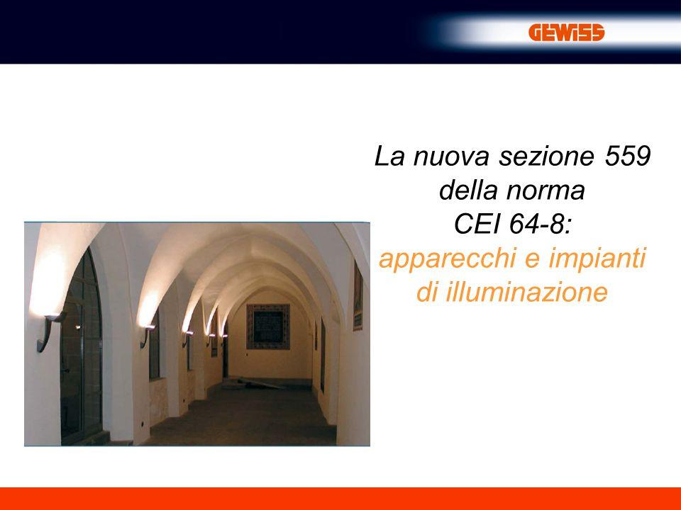 La nuova sezione 559 della norma CEI 64-8: apparecchi e impianti di illuminazione