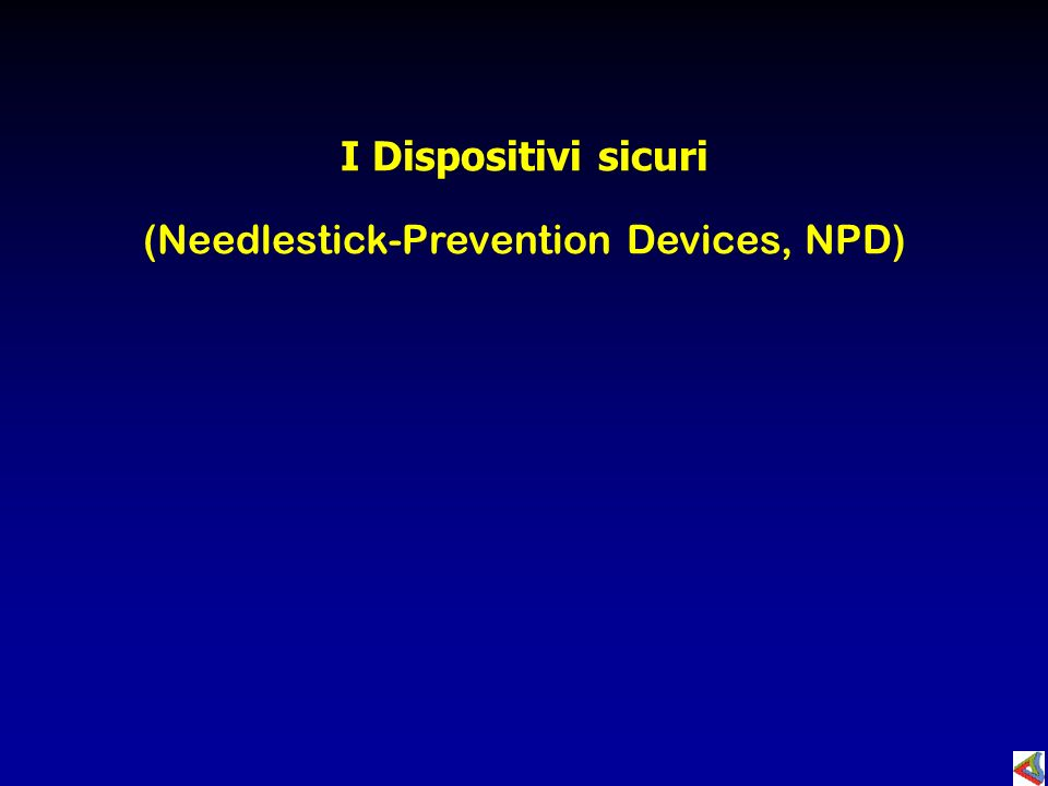 I Dispositivi sicuri (Needlestick-Prevention Devices, NPD)