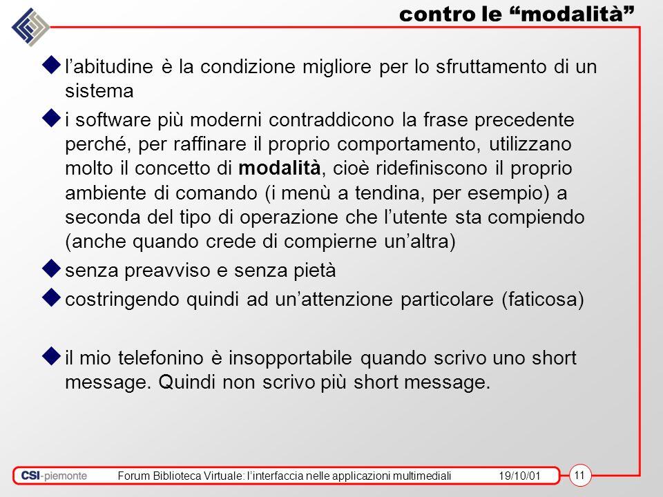 Forum Biblioteca Virtuale: linterfaccia nelle applicazioni multimediali19/10/01 11 contro le modalità labitudine è la condizione migliore per lo sfrut