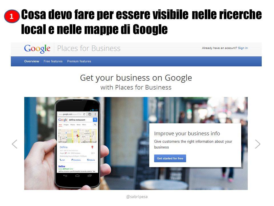 @sabripesa Cosa devo fare per essere visibile nelle ricerche local e nelle mappe di Google 1