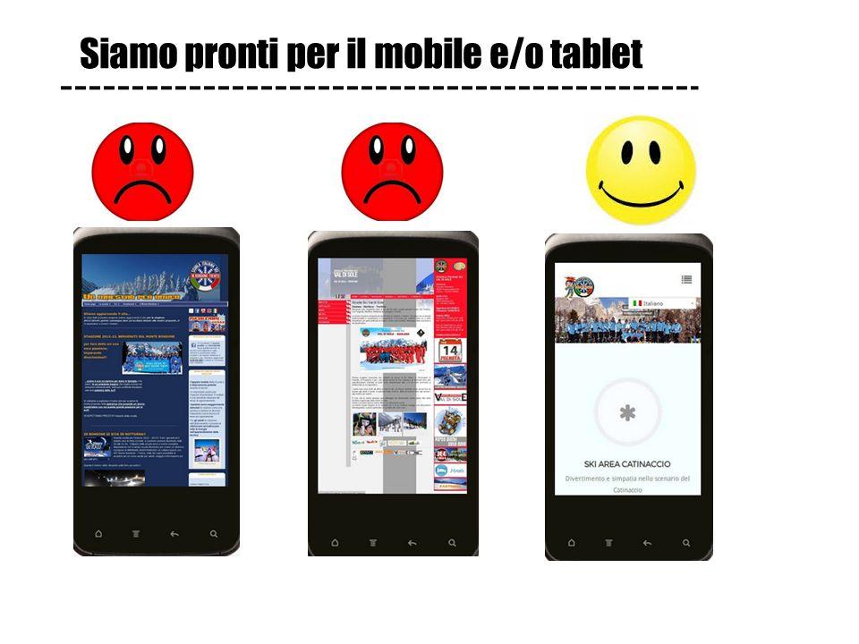 Siamo pronti per il mobile e/o tablet