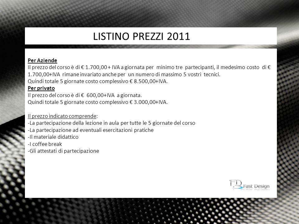 8 Attività: LISTINO PREZZI 2011 Il pagamento per aziende sarà fatturato 60 giorni fine mese alla fine dell erogazione del corso.
