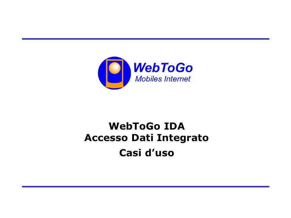 1 WebToGo IDA Accesso Dati Integrato Casi duso