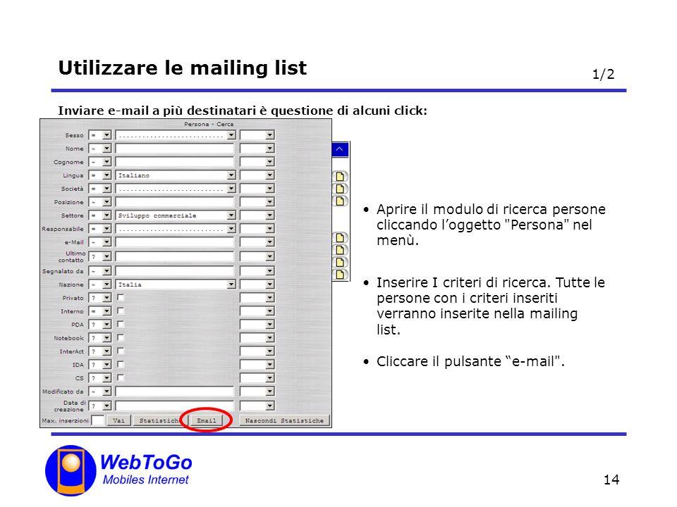 14 Utilizzare le mailing list Inviare e-mail a più destinatari è questione di alcuni click: Aprire il modulo di ricerca persone cliccando loggetto Persona nel menù.