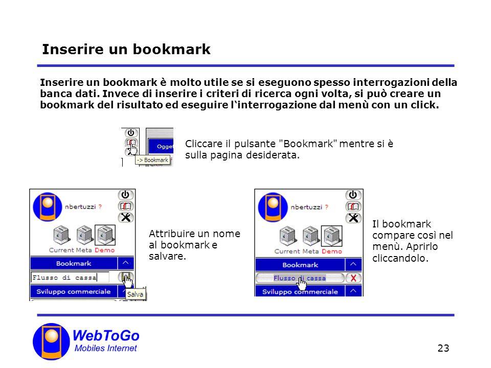 23 Inserire un bookmark Inserire un bookmark è molto utile se si eseguono spesso interrogazioni della banca dati. Invece di inserire i criteri di rice
