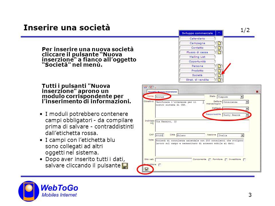 3 Inserire una società I campi con letichetta blu sono collegati ad altri oggetti nel sistema.