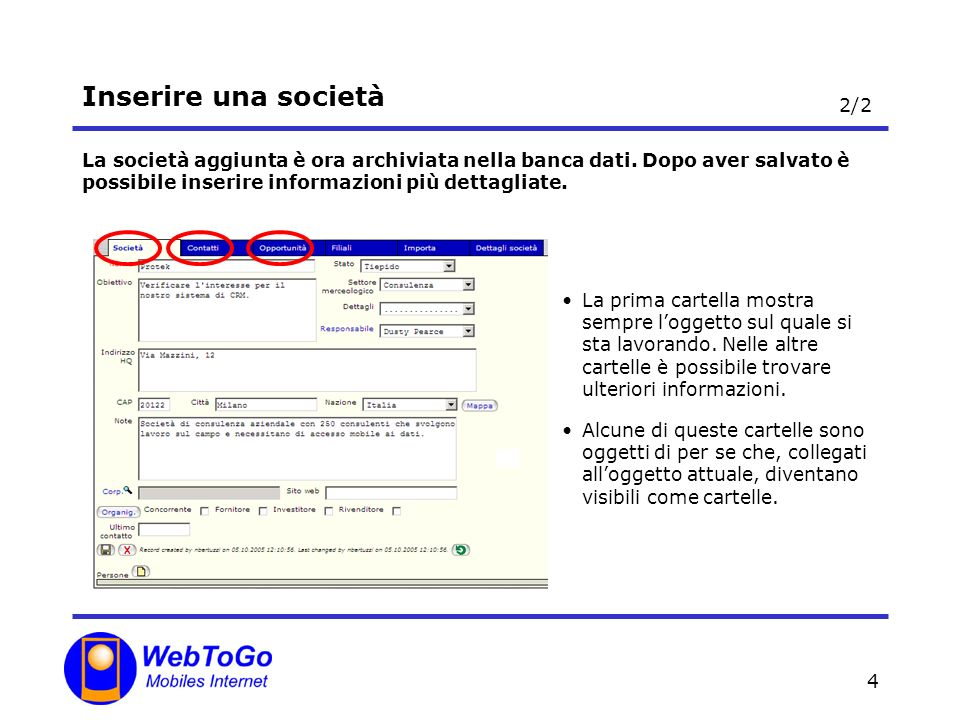 4 Inserire una società La società aggiunta è ora archiviata nella banca dati.