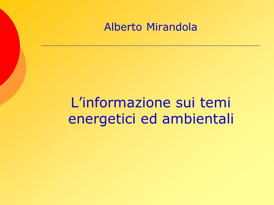 Alberto Mirandola Linformazione sui temi energetici ed ambientali