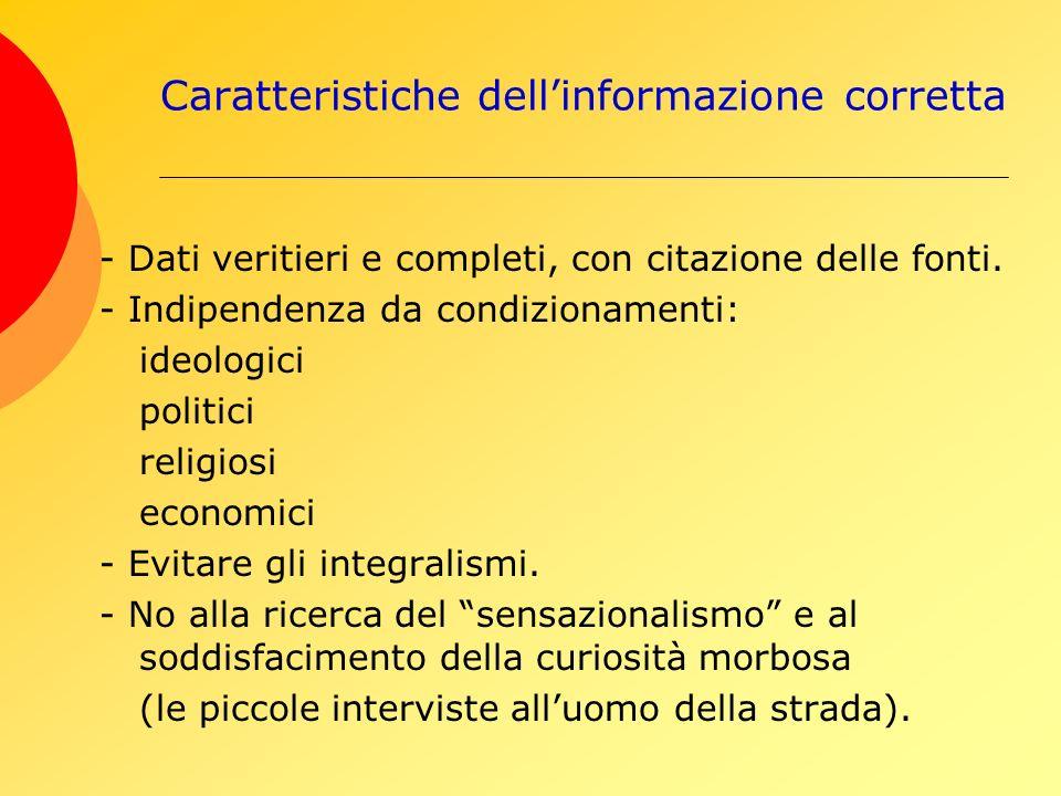 Caratteristiche dellinformazione corretta - Dati veritieri e completi, con citazione delle fonti.