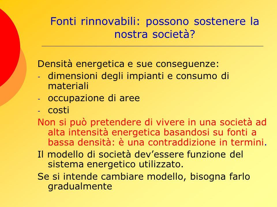 Fonti rinnovabili: possono sostenere la nostra società.