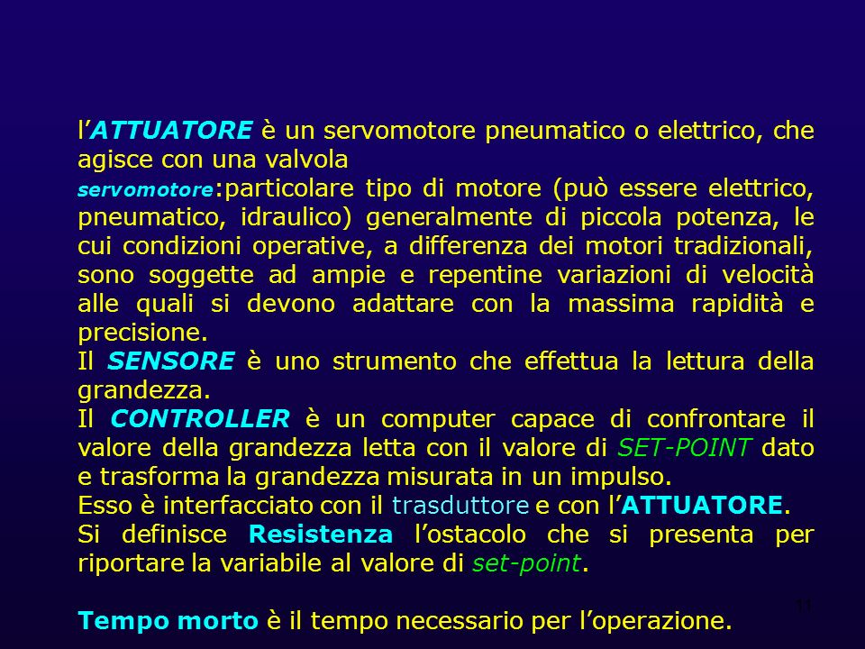 11 lATTUATORE è un servomotore pneumatico o elettrico, che agisce con una valvola servomotore :particolare tipo di motore (può essere elettrico, pneum