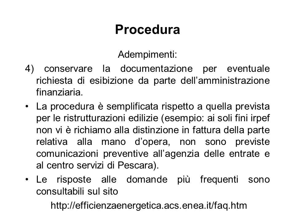 Procedura Adempimenti: 4) conservare la documentazione per eventuale richiesta di esibizione da parte dellamministrazione finanziaria. La procedura è
