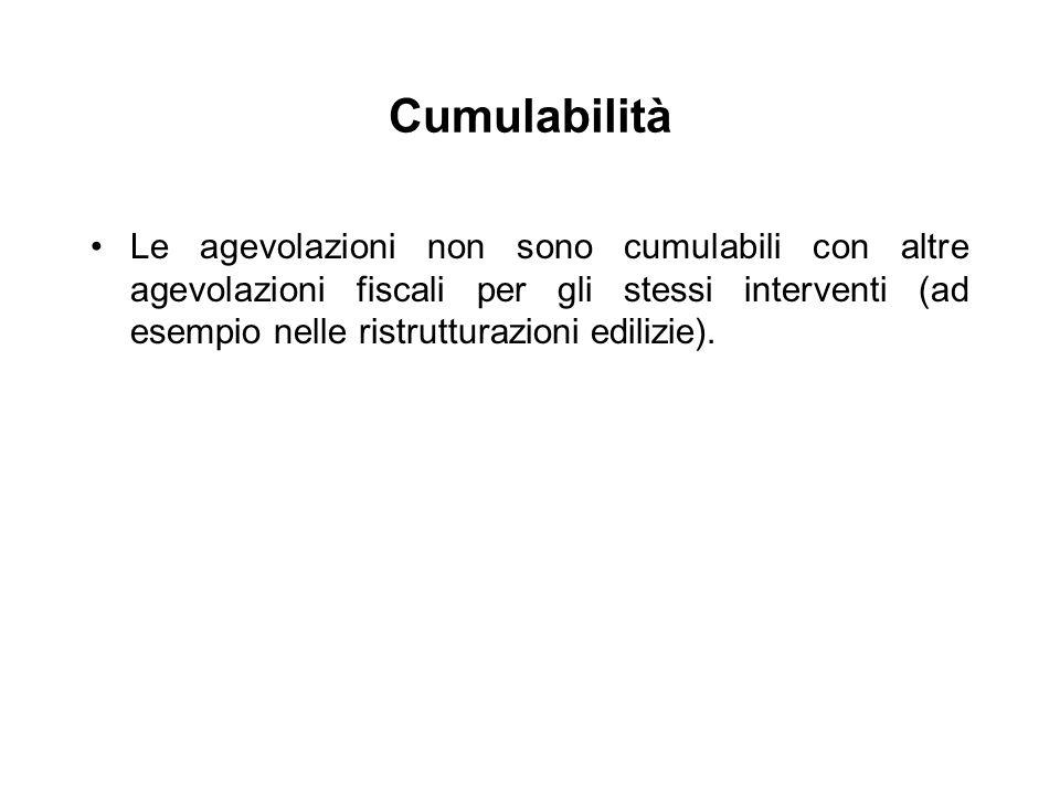 Cumulabilità Le agevolazioni non sono cumulabili con altre agevolazioni fiscali per gli stessi interventi (ad esempio nelle ristrutturazioni edilizie)