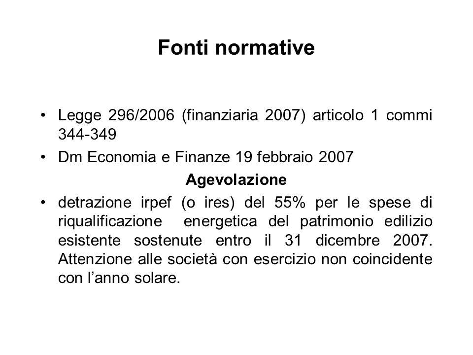 Fonti normative Legge 296/2006 (finanziaria 2007) articolo 1 commi 344-349 Dm Economia e Finanze 19 febbraio 2007 Agevolazione detrazione irpef (o ire