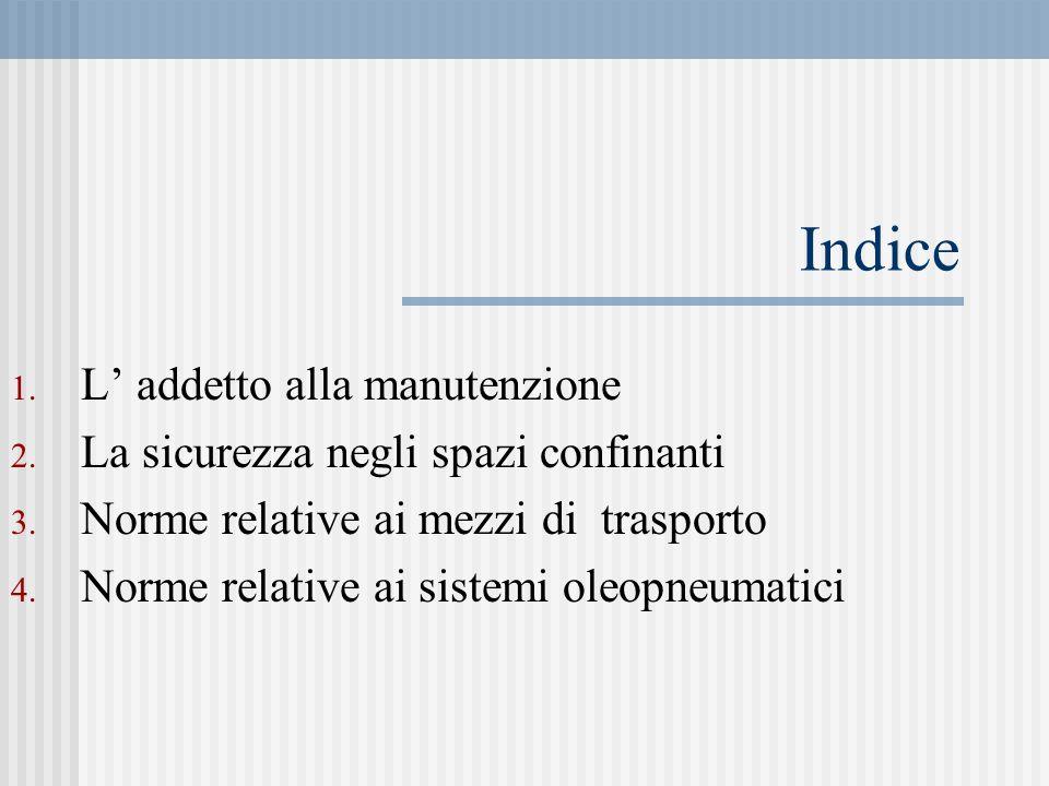 Norme generali relative agli interventi di manutenzione A cura di : Lana Mauro