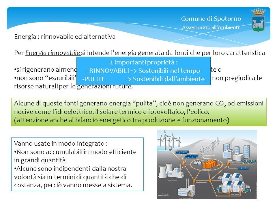 Comune di Spotorno Assessorato allAmbiente Energia : rinnovabile ed alternativa Per Energia rinnovabile si intende lenergia generata da fonti che per