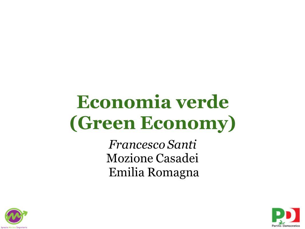 Economia verde (Green Economy) Francesco Santi Mozione Casadei Emilia Romagna