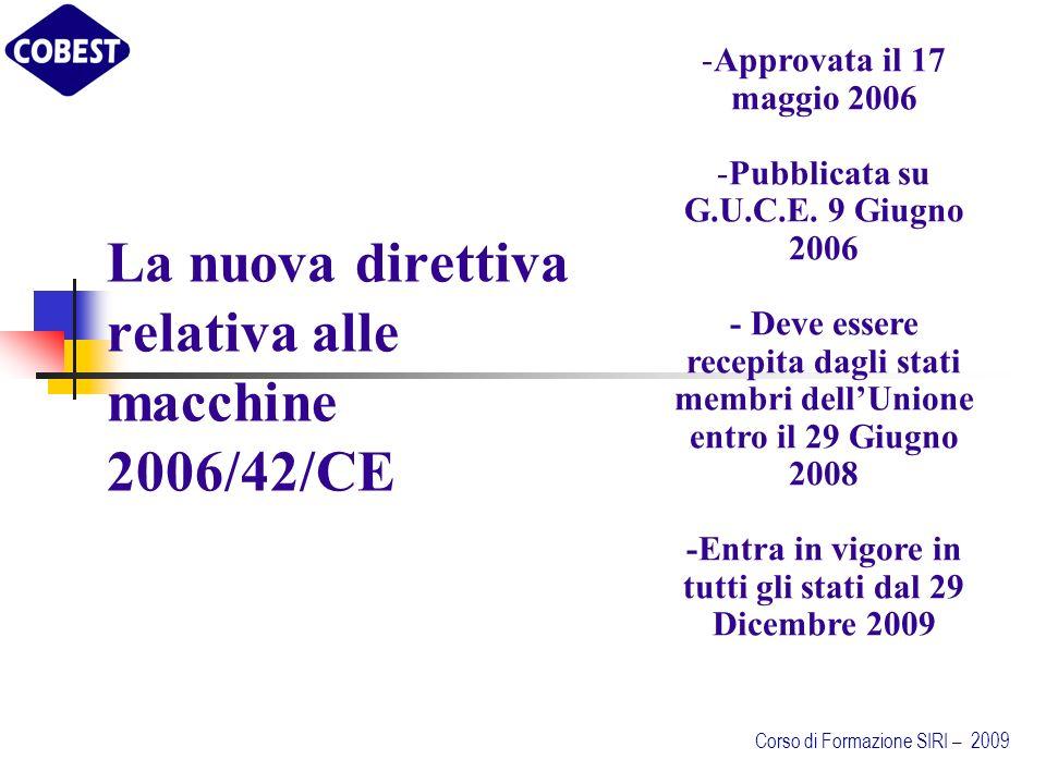 La nuova direttiva relativa alle macchine 2006/42/CE -Approvata il 17 maggio 2006 -Pubblicata su G.U.C.E.