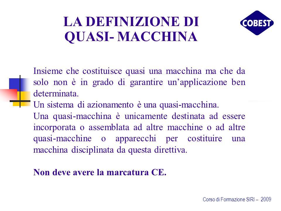 LA DEFINIZIONE DI QUASI- MACCHINA Insieme che costituisce quasi una macchina ma che da solo non è in grado di garantire unapplicazione ben determinata.