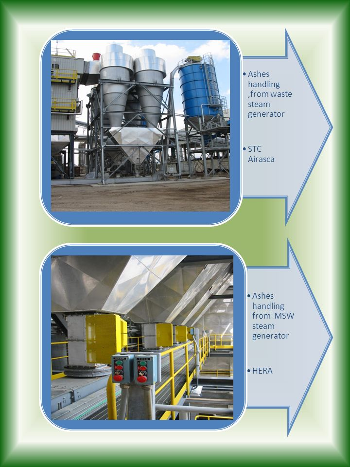 Ashes handling,from waste steam generator STC Airasca Ashes handling from MSW steam generator HERA