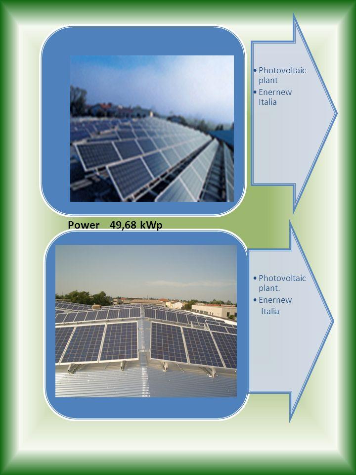 Photovoltaic plant Enernew Italia Photovoltaic plant. Enernew Italia Power 49,68 kWp