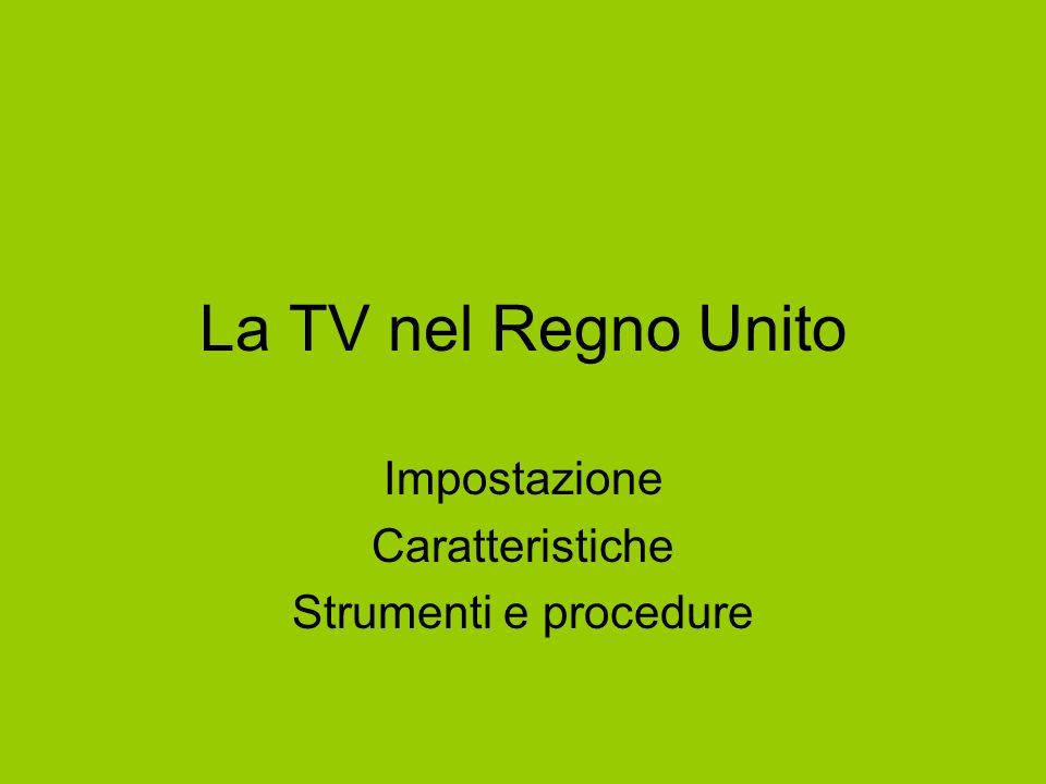 La TV nel Regno Unito Impostazione Caratteristiche Strumenti e procedure