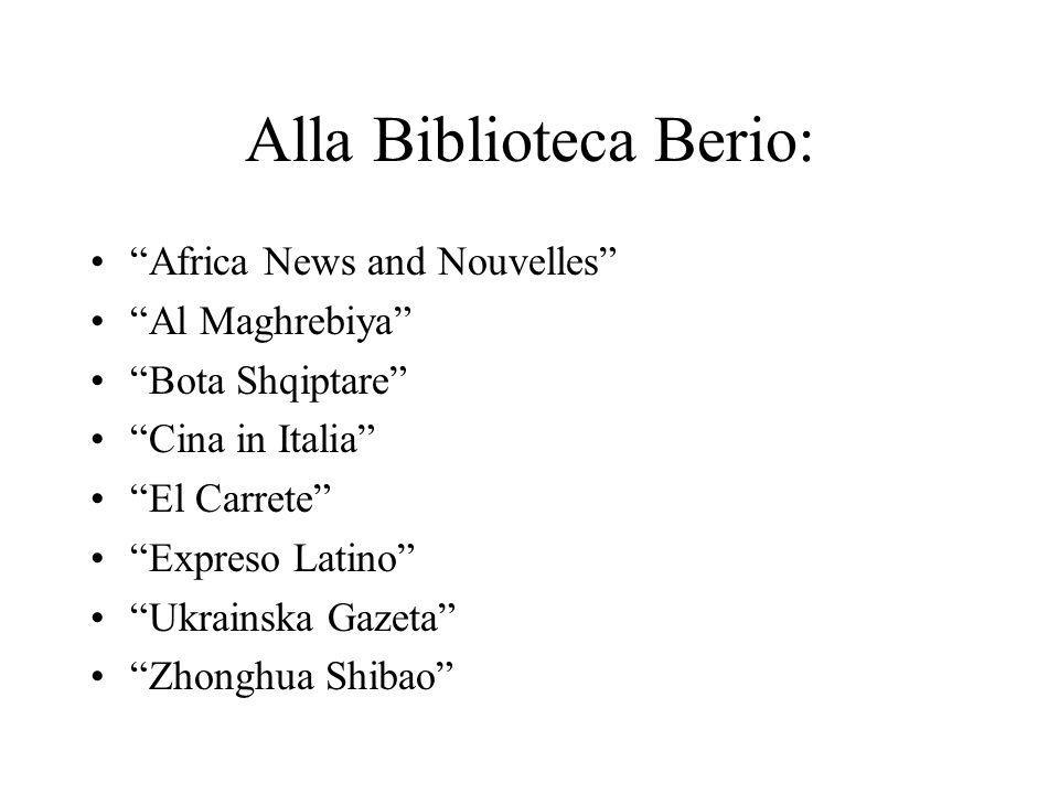 Alla Biblioteca Berio: Africa News and Nouvelles Al Maghrebiya Bota Shqiptare Cina in Italia El Carrete Expreso Latino Ukrainska Gazeta Zhonghua Shibao