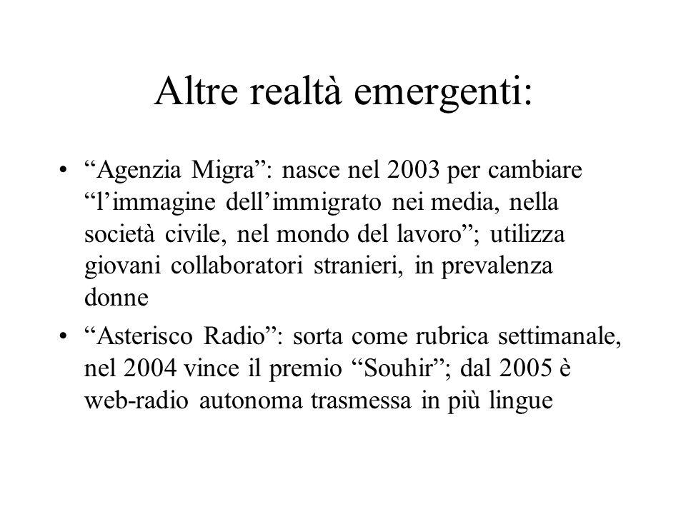 Altre realtà emergenti: Agenzia Migra: nasce nel 2003 per cambiare limmagine dellimmigrato nei media, nella società civile, nel mondo del lavoro; util