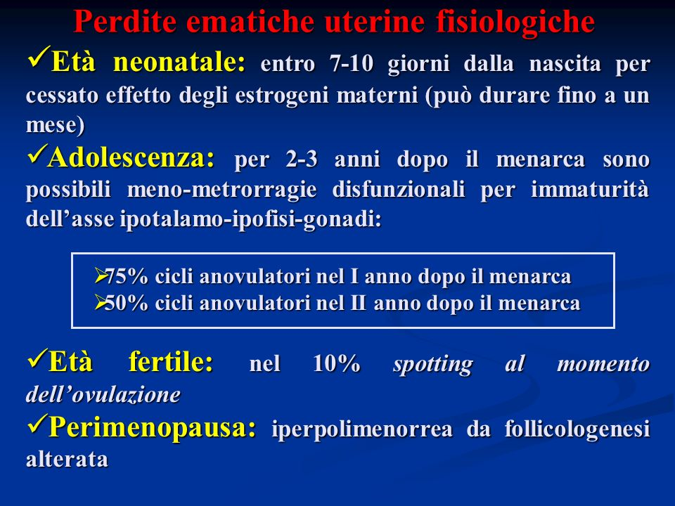 TERAPIA ADOLESCENZA Menometrorragia disfunzionale acuta-grave con Hb < 9 mg\100 ml Emostasi ormonale: Estrogeni coniugati 20mg ogni 4-6 ore; EPO 2-4 cp\die.