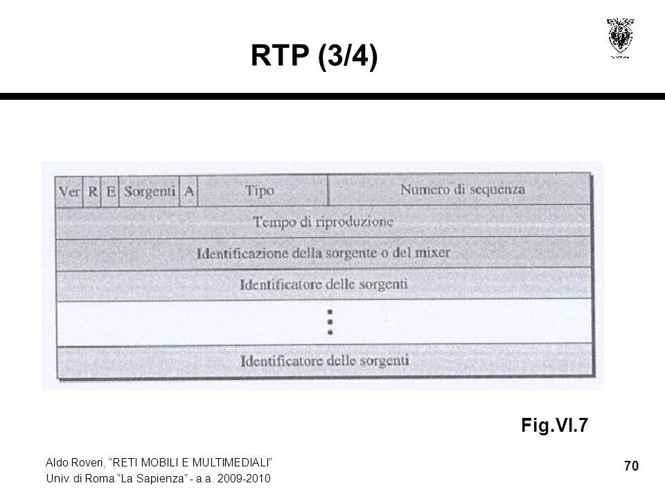 Aldo Roveri, RETI MOBILI E MULTIMEDIALI Univ. di Roma La Sapienza - a.a. 2009-2010 70 RTP (3/4) Fig.VI.7