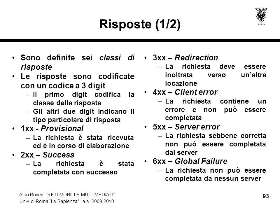 Aldo Roveri, RETI MOBILI E MULTIMEDIALI Univ. di Roma La Sapienza - a.a. 2009-2010 93 Risposte (1/2) Sono definite sei classi di risposte Le risposte