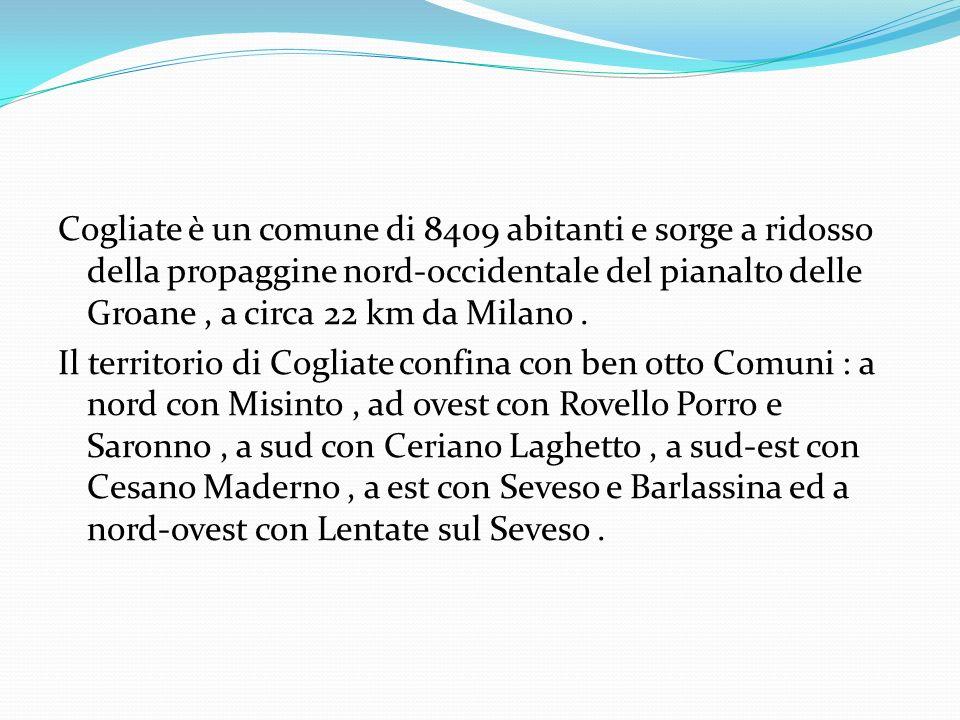 Cogliate è un comune di 8409 abitanti e sorge a ridosso della propaggine nord-occidentale del pianalto delle Groane, a circa 22 km da Milano.
