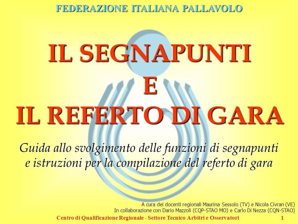 FEDERAZIONE ITALIANA PALLAVOLO Centro di Qualificazione Regionale - Settore Tecnico Arbitri e Osservatori1 Guida allo svolgimento delle funzioni di se